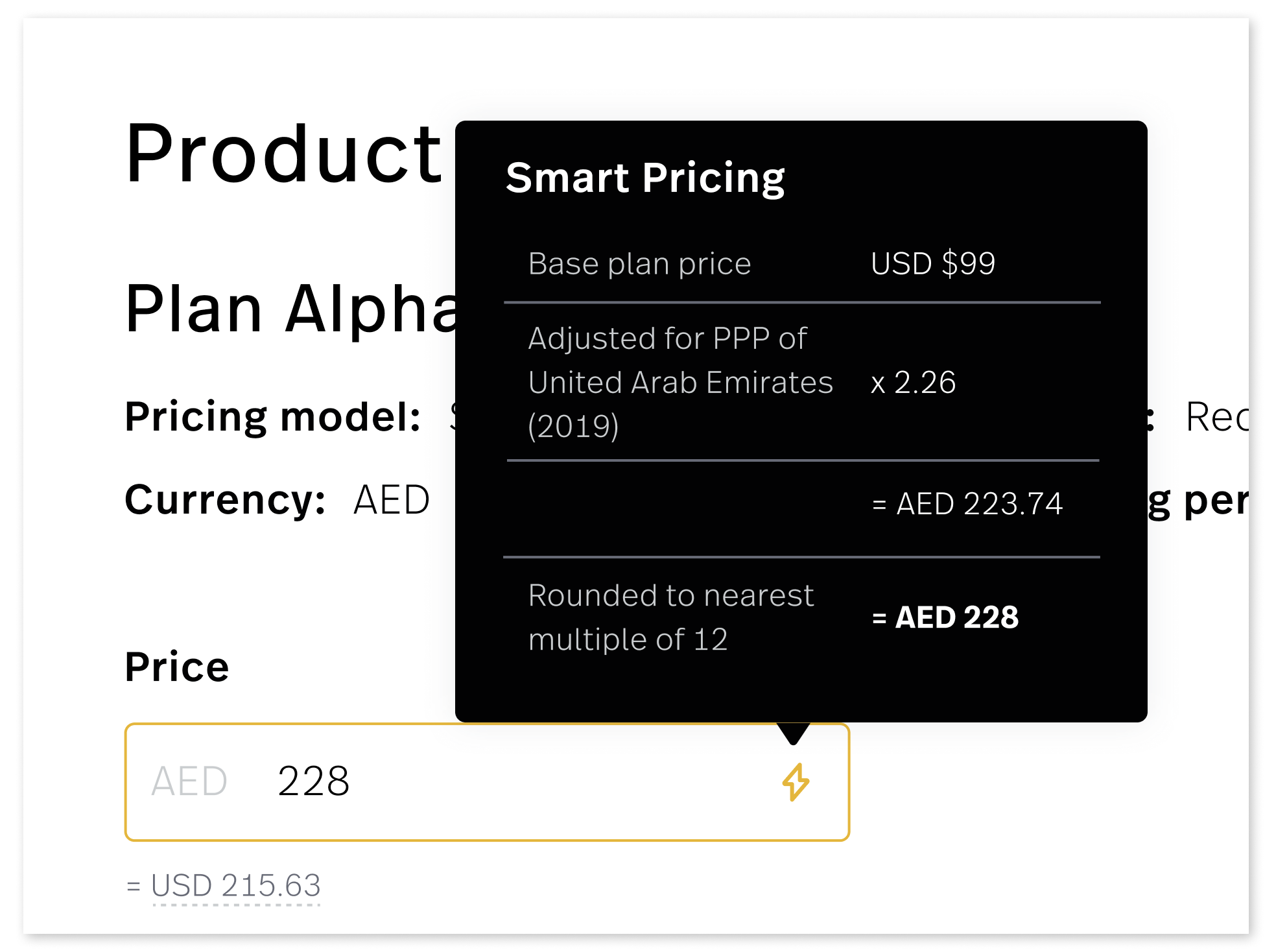 When designing your pricing, it's helpful to research current exchange rates and PPP — and to consider factors like even divisibility and charm pricing.  Haiku® Optimizer's Smart Pricing feature brings all of this data to your fingertips.